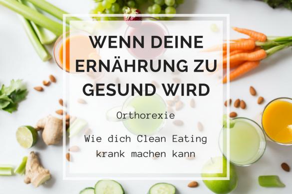 Orthorexie - Wie dich Clean Eating krank machen kann